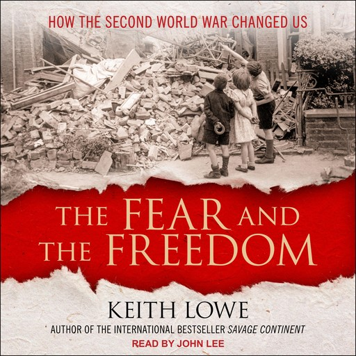 The Fear and the Freedom, Keith Lowe
