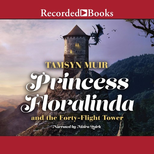 Princess Floralinda and the Forty-Flight Tower, Tamsyn Muir