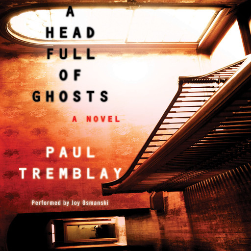 A Head Full of Ghosts, Paul Tremblay