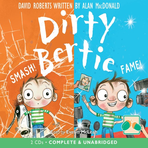Dirty Bertie: Smash! & Fame!, David Roberts, Alan MacDonald