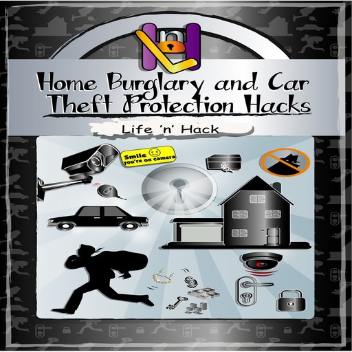 Home Burglary and Car Theft Protection Hacks, Life 'n' Hack