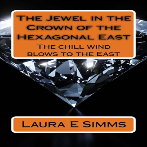 The Jewel in the Crown of the Hexagonal East, Laura E Simms