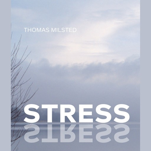 Stress, Thomas Milsted