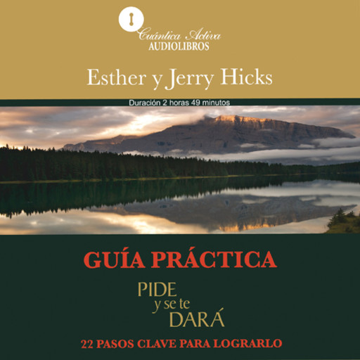 Ask and it is given / Guía practica, Pide y se te dará, Esther Hicks, Jerry Hicks