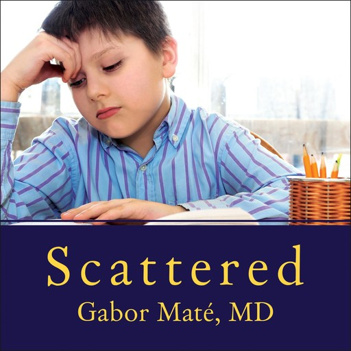 Scattered, Gabor Mate