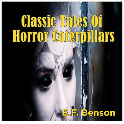 Classic Tales Of Horror Caterpillars, Edward Benson