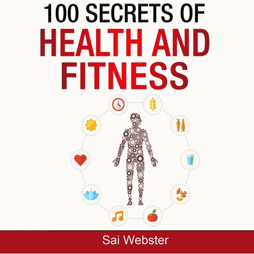 100 Secrets of Health and Fitness, Sai Webster