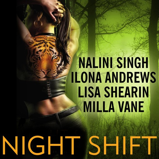 Night Shift, Nalini Singh, Lisa Shearin, Ilona Andrews, Milla Vane