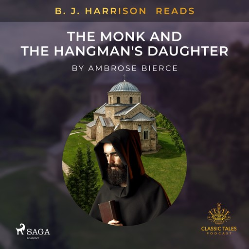 B. J. Harrison Reads The Monk and the Hangman's Daughter, Ambrose Bierce
