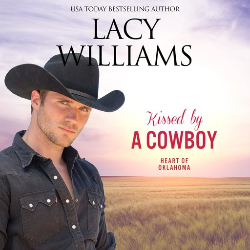 Kissed by a Cowboy, Lacy Williams