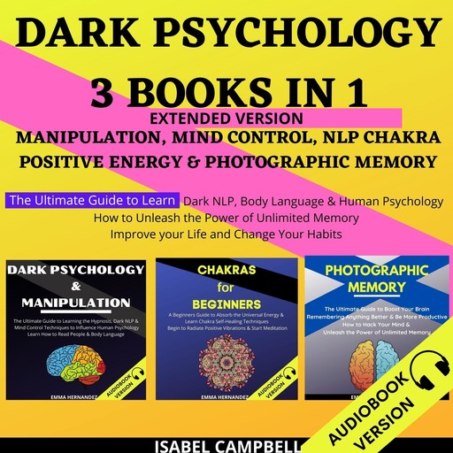 Dark Psychology 3 Books In 1 Extended Version:, Isabel Campbell