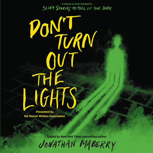 Don't Turn Out the Lights, R.L.Stine, Sherrilyn Kenyon, Christopher Golden, Kami Garcia, Margaret Stohl, Barry Lyga, Brenna Yovanoff, D.J.MacHale, Josh Malerman, Madeleine Roux, Micol Ostow, Jonathan Maberry, Amy Lukavics, Brendan Reichs, Michael Northrop, Courtney Alameda, Tana
