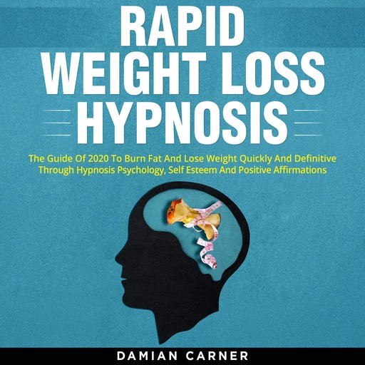Rapid Weight Loss Hypnosis, Damian Carner