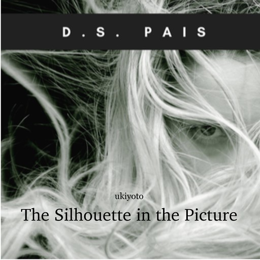 The Silhouette in the Picture, D.S. Pais