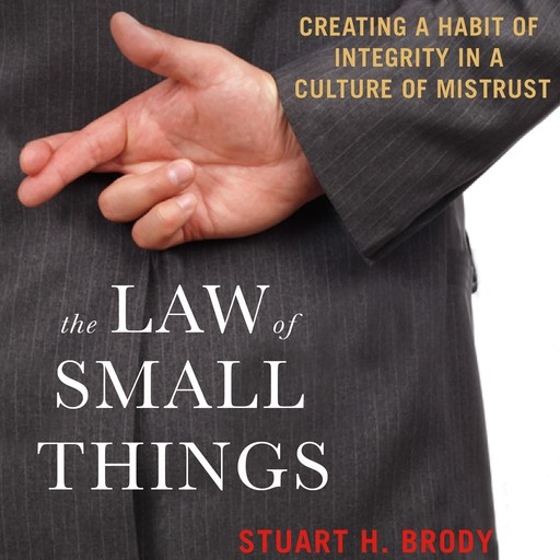 The Law of Small Things, Stuart H. Brody