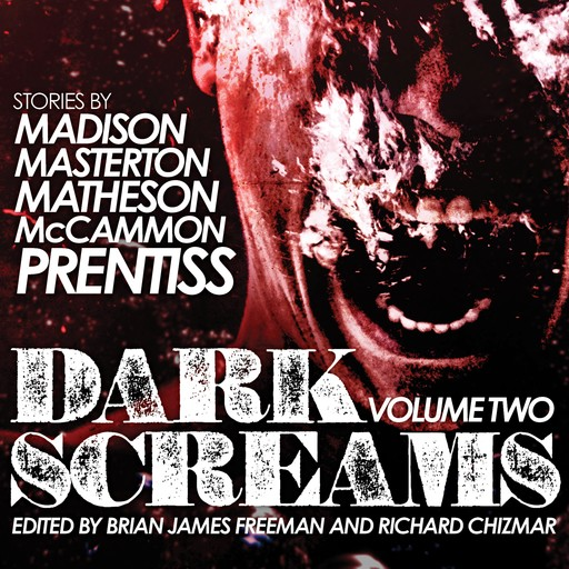 Dark Screams, Richard Matheson, Graham Masterton, Robert McCammon, Shawntelle Madison, Norman Prentiss