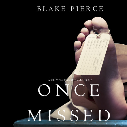 Once Missed (A Riley Paige Mystery—Book 16), Blake Pierce