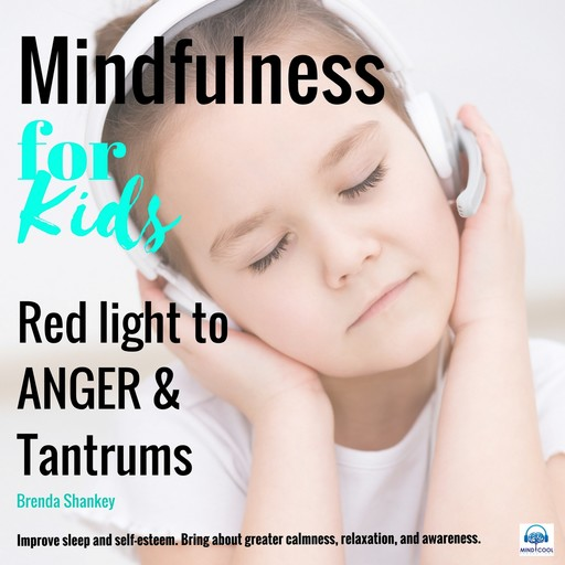 Red light to anger and tantrums: Mindfulness for Kids, Brenda Shankey