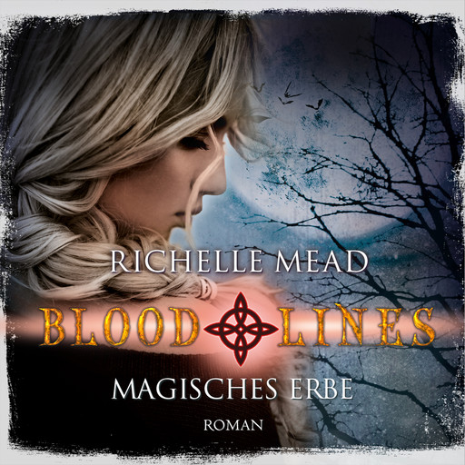 Magisches Erbe - Bloodlines, Richelle Mead