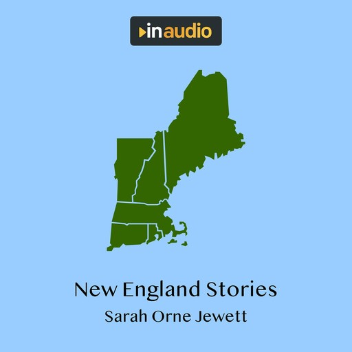 New England Stories, Sarah Orne Jewett