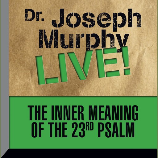 The Inner Meaning of the 23rd Psalm, Joseph Murphy