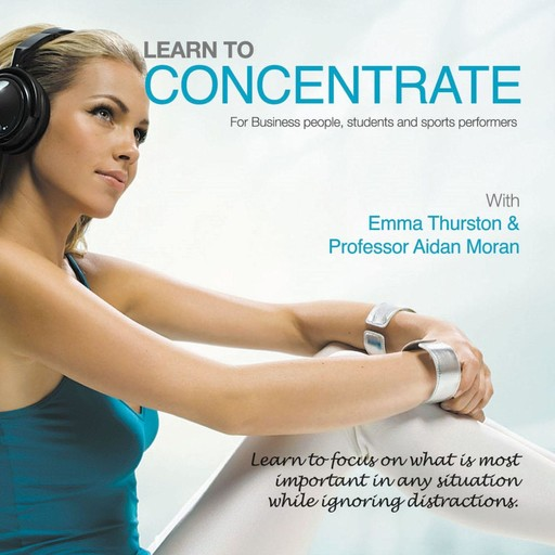 Learn to Concentrate, Moran Aidan, James Gourley