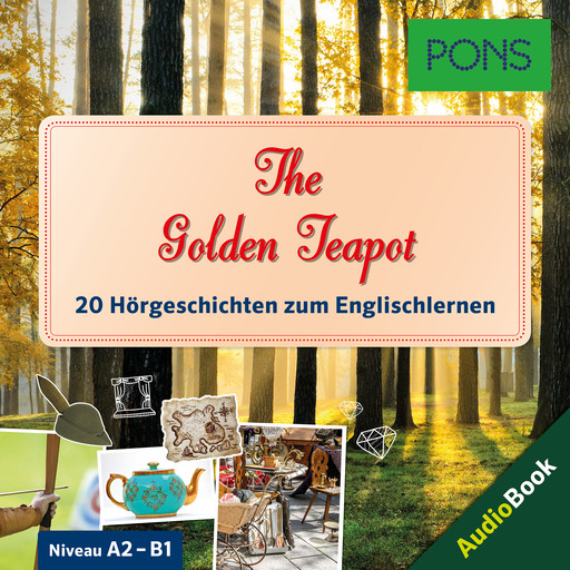PONS Hörbuch Englisch: The Golden Teapot, Mary Evans, PONS-Redaktion, Emma Bullimore