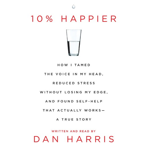 10% Happier, Dan Harris