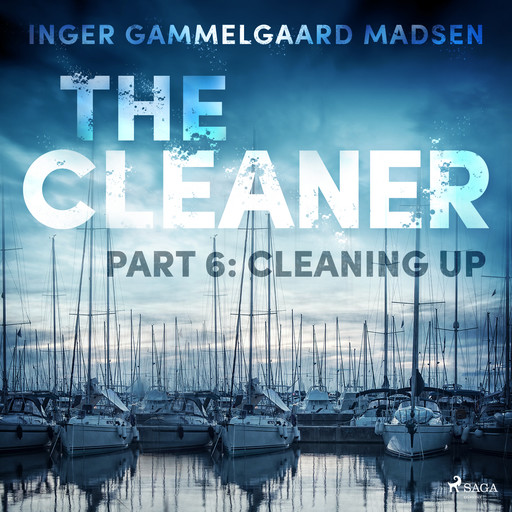 The Cleaner 6: Cleaning Up, Inger Gammelgaard Madsen