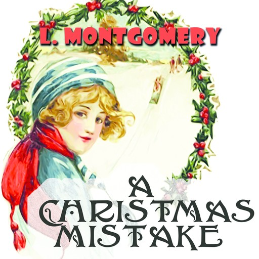 The Christmas Mistake, Lucy Maud Montgomery