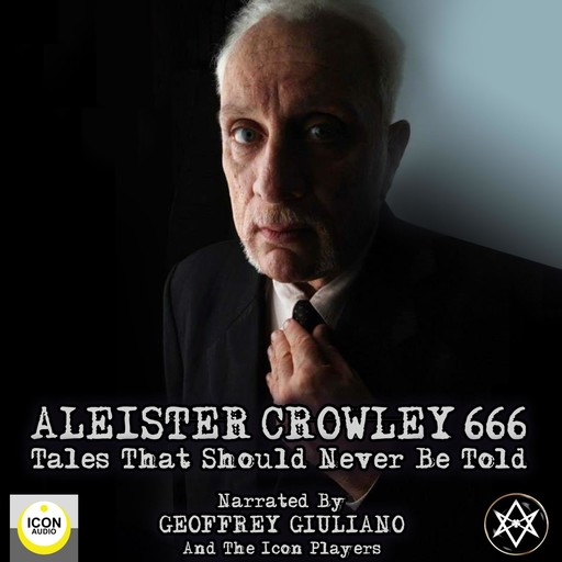 Aleister Crowley 666, Tales That Should Never Be Told, Aleister Crowley