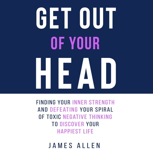 Get Out of Your Head, James Allen