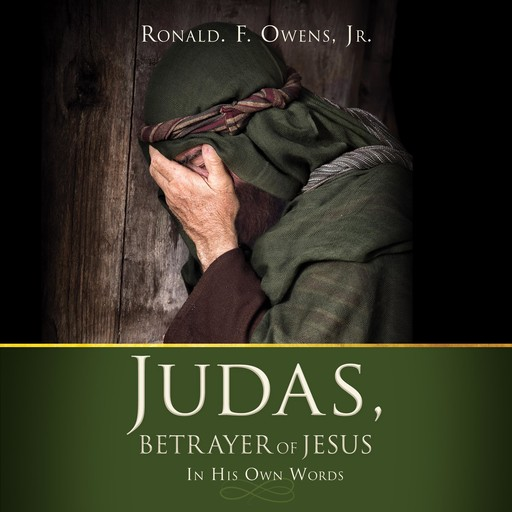 Judas, Betrayer of Jesus, J.R., Ronald F. Owens