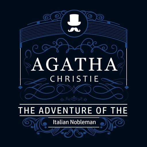 The Adventure of the Italian Nobleman (Part of the Hercule Poirot Series), Agatha Christie