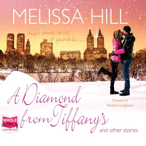 A Diamond From Tiffany's and Other Stories, Melissa Hill