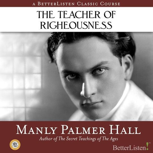 The Teacher of Righteousness, Manly P.Hall
