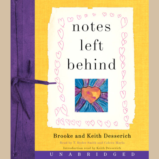 Notes Left Behind, Brooke Desserich, Keith Desserich