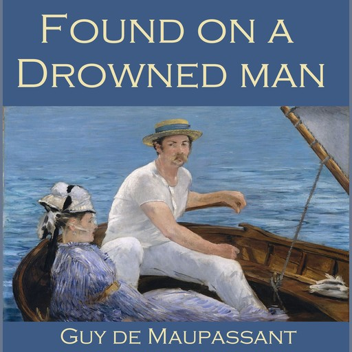 Found on a Drowned Man, Guy de Maupassant