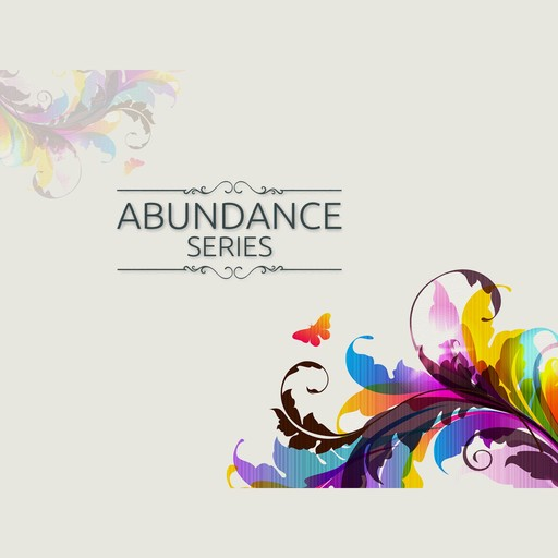 Abundance Mantras - 5 Minutes Daily to Attract Anything You Want Into Your Life, Empowered Living