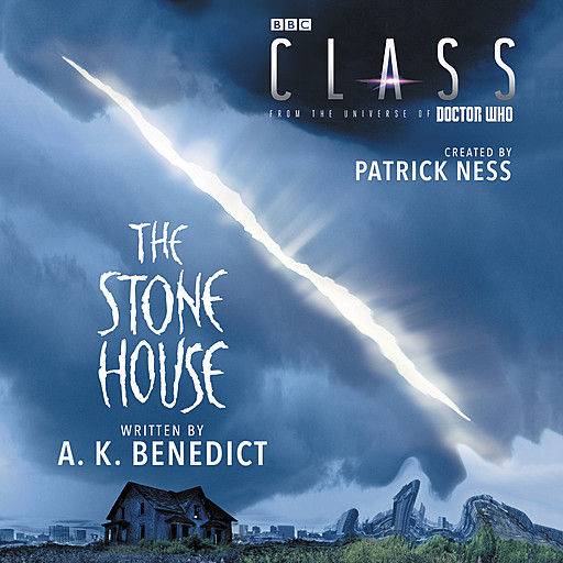 Class: The Stone House, Patrick Ness, A.K. Benedict