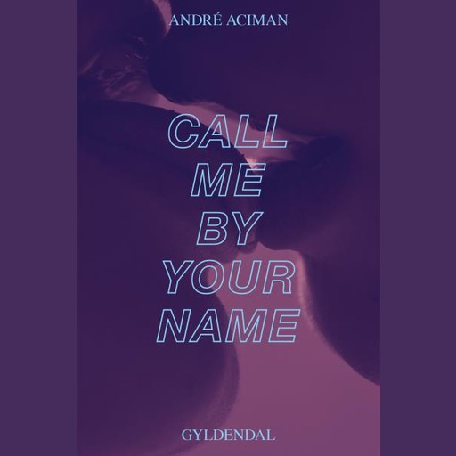 Call me by your name, André Aciman