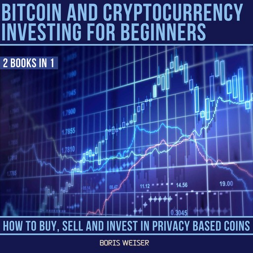 Bitcoin & Cryptocurrency Investing For Beginners, Boris Weiser