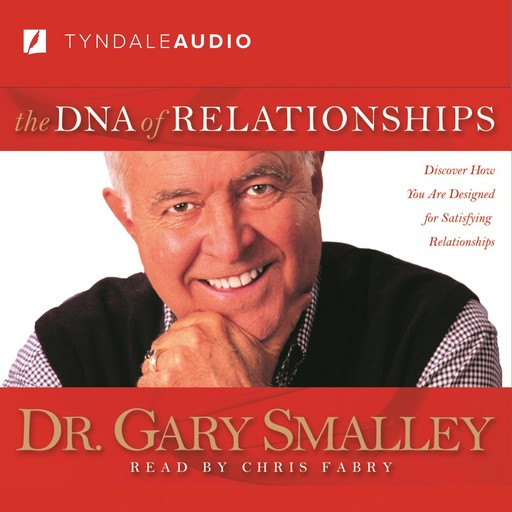 The DNA of Relationships, Gary Smalley, Greg Smalley, Michael Smalley, Robert S. Paul