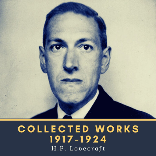Collected Works 1917-1924, Howard Lovecraft