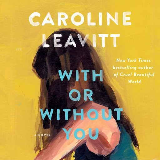 With or Without You, Caroline Leavitt