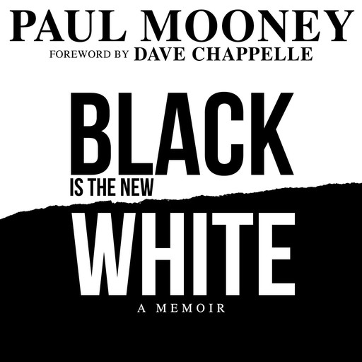 Black is The New White, Paul Mooney, Dave Chappelle