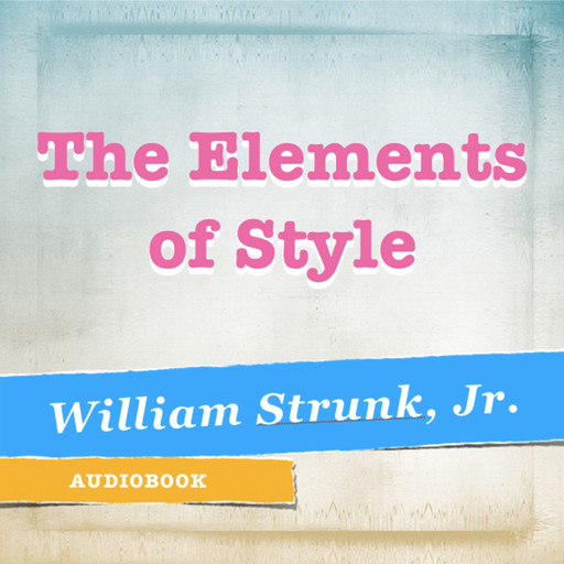 The Elements of Style, William Strunk Jr.