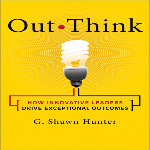 Out Think, G.Shawn Hunter
