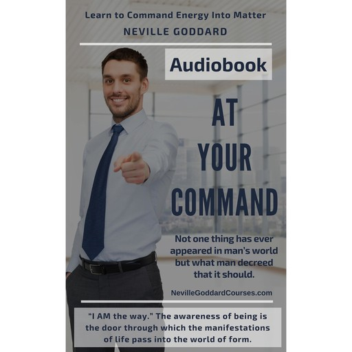 At Your Command by Neville Goddard, Neville Goddard