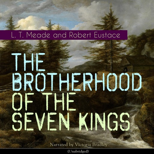 The Brotherhood of the Seven Kings, L.T. Meade